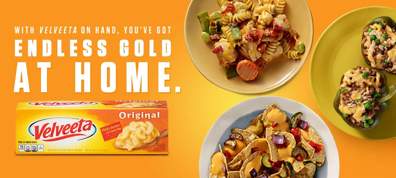 With velveeta on hand, You've got Endless gold at home