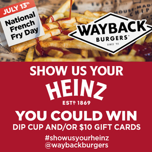 Dip and Win with Wayback Burgers & Heinz on National Fry Day